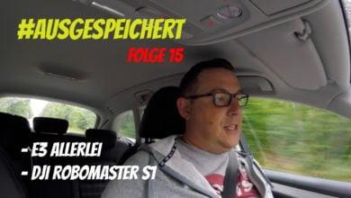 Photo of E3 Allerlei, DJI RoboMaster S1 – #ausgespeichert 15
